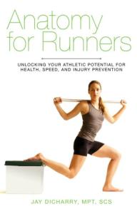 Anatomy for Runners Jay Dicharry